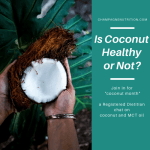Is Coconut Healthy or Not? Coconut, MCT, Bulletproof and Beyond