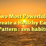 The Two Most Powerful Ways to Create a Healthy Eating Pattern