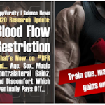 Blood Flow Restriction Training 2020: What's New on Age, Sex, and Contralateral Gains | Plus: Limiting Discomfort!?